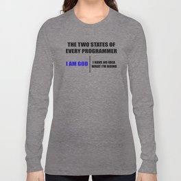The two states of every programmer Long Sleeve T-shirt