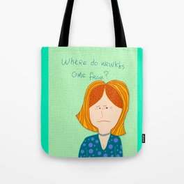 Where do wrinkles come from? Tote Bag
