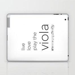 Live, love, play the viola Laptop & iPad Skin