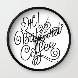 OK but first coffee - calligraphy handwritting coffee quotes Wall Clock