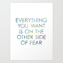 Everything You Want Art Print