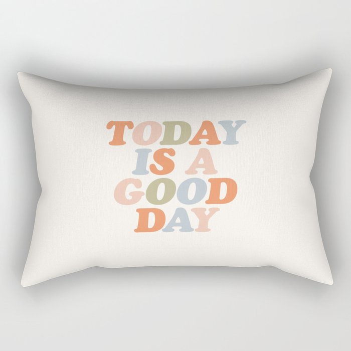 TODAY IS A GOOD DAY peach pink green blue yellow motivational typography inspirational quote decor Rectangular Pillow