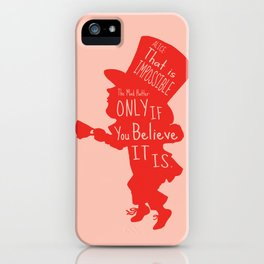 Mad Hatter - Believe Quote iPhone Case