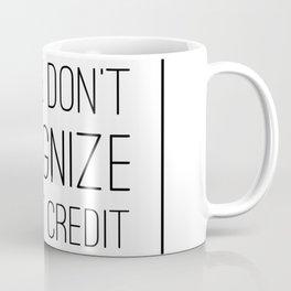 Banks Don't Recognize Street Credit Coffee Mug