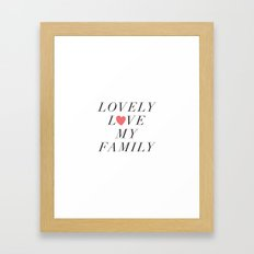 Lovely Love My Family Framed Art Print