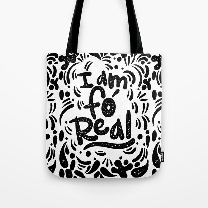 I am fo' real Tote Bag