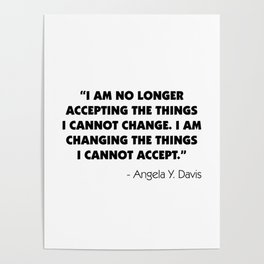 Change What You Cannot Accept - Angela Y. Davis Poster
