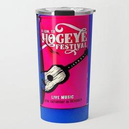 Hogeye Festival - Elgin,Texas Travel Mug