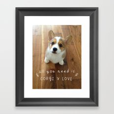 All you need is corgi and love Framed Art Print