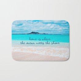 """Home is where the ocean meets the shore"" quote Hawaii turquoise ocean & sandy beach Bath Mat"