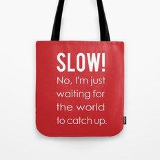 SLOW! Tote Bag