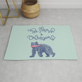 Be Strong and Courageous- Bear  Rug