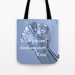 When You Can't Stand Any More ...  Kneel Tote Bag