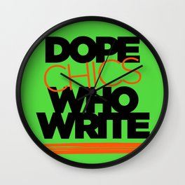 DOPE CHICS WHO WRITE Wall Clock