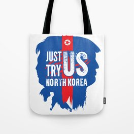North Korea better not test the USA Tote Bag
