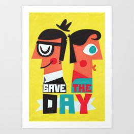 Save the day Art Print
