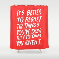 #NOREGRETS Shower Curtain
