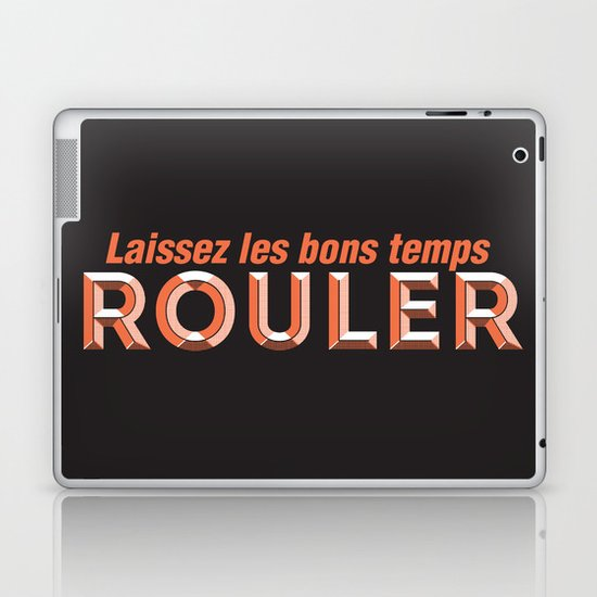 Laissez les bons temps rouler (Let the good times roll) Laptop & iPad Skin