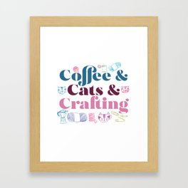 Coffee & Cats & Crafting Framed Art Print