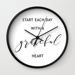 Start Each Day with a Grateful Heart Wall Clock