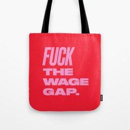 Fuck The Wage Gap Tote Bag