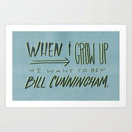 I Want to Be Bill Cunningham Art Print