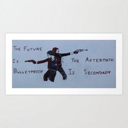 the future is bulletproof Art Print
