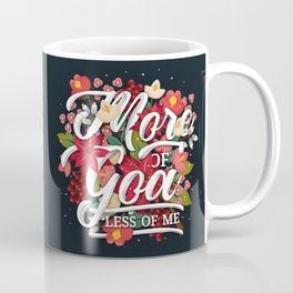 MORE OF GOD Coffee Mug