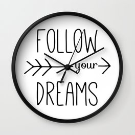 Follow Your Dreams Typography Quote Wall Clock