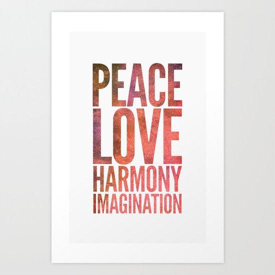 Peace, Love, Harmony, Imagination Art Print