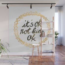 It's ok not being ok Wall Mural