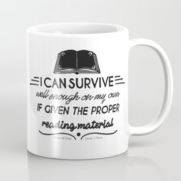 I can survive well enough on my own Coffee Mug