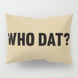 Who Dat? Pillow Sham