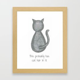 This Probably Has Cat Hair In It Framed Art Print