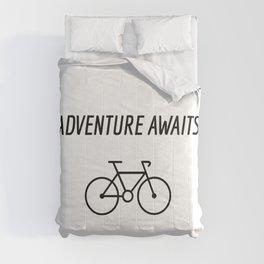 Bike Quotes - Adventure Awaits Comforters