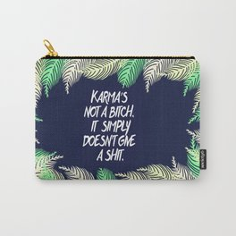 Karma's Not a Bitch Carry-All Pouch