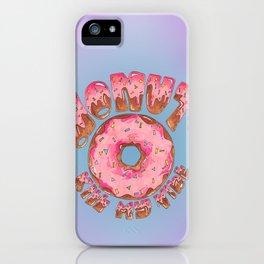Donut Kill My Vibe iPhone Case
