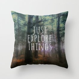Just Explore Things Throw Pillow