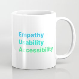 Empathy Usability Accessibility - UX Design Coffee Mug
