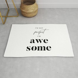 I'm Not Perfect I'm Awesome Rug