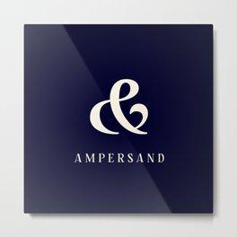 Ampersand Blueground Metal Print