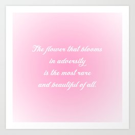 The Flower That Blooms Art Print