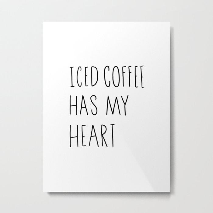 Iced coffee has my heart Metal Print