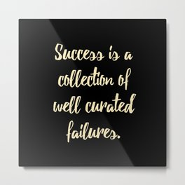 Success is a collection of Metal Print