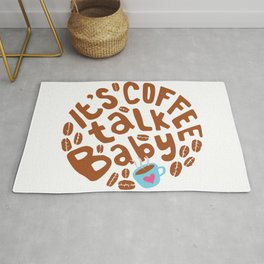 It is Coffee Talk Baby Rug
