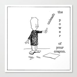 unleash the power of your crayon Canvas Print