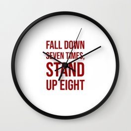 Fall down seven times, stand up eight - Motivational quote Wall Clock