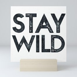 STAY WILD Vintage Black and White Mini Art Print