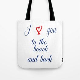 I love you to the beach and back Tote Bag