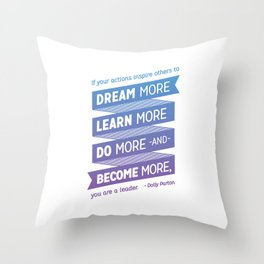 Dream More - Dolly Parton Quote Throw Pillow